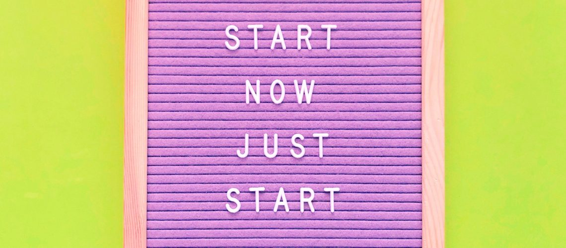 Start now. Just start. Quotes.